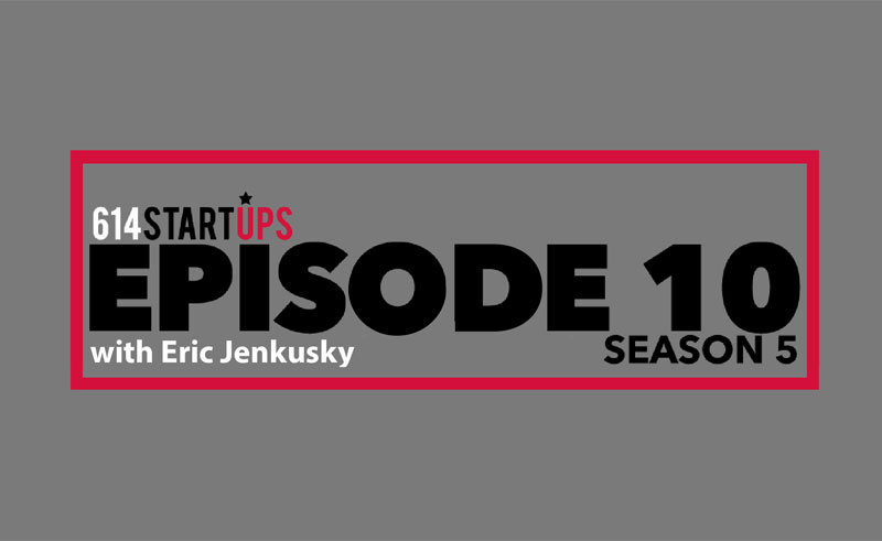 Ikove Capital 614 STARTUPS Podcast Eric Jenkusky Matrix Meats
