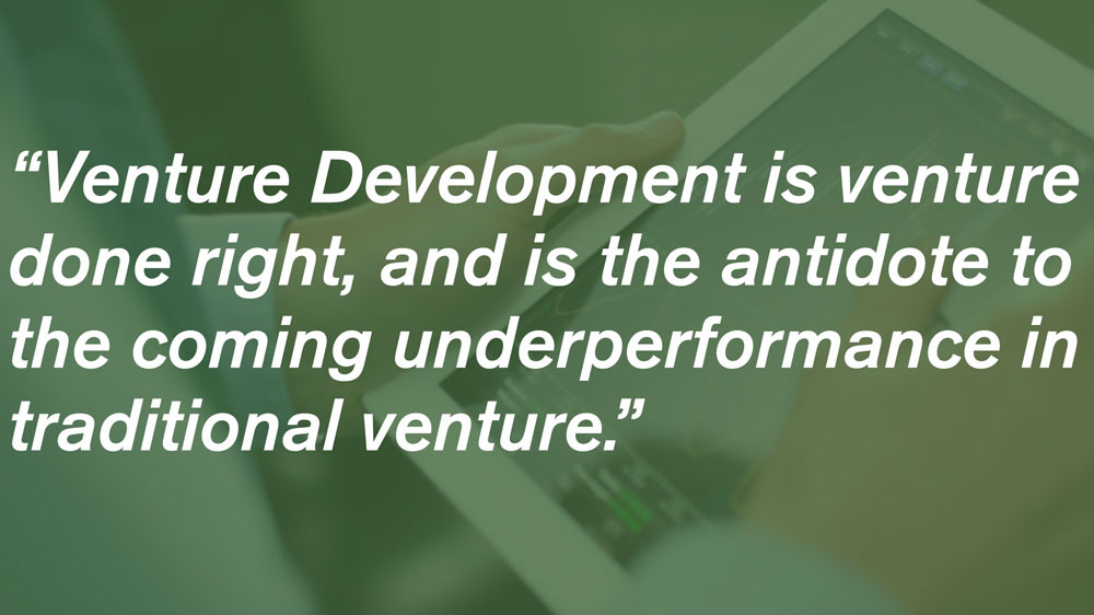 Ikove Insights Why The Traditional Venture Model Is Poised To Underperform And Venture Development Is The Antidote